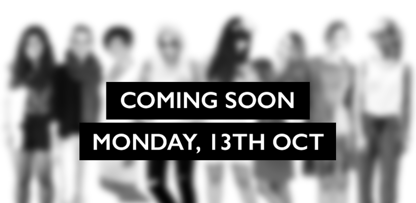 Coming soon - Monday, 13th october